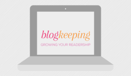 Blogkeeping // Growing your readership // Elembee.com