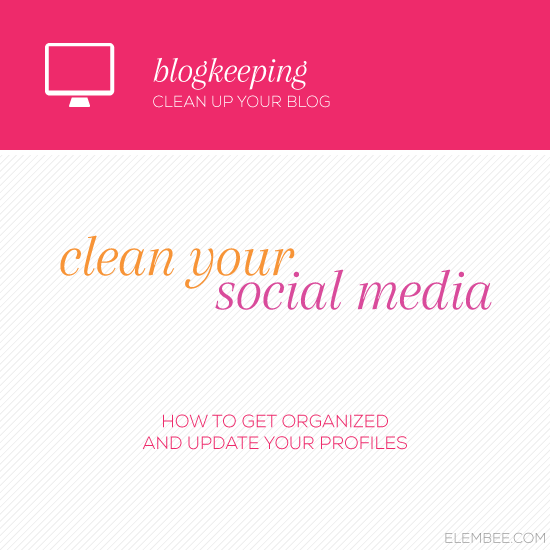 Blogkeeping // Clean up your social media // Elembee.com