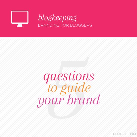 5 questions to guide your brand // Elembee.com