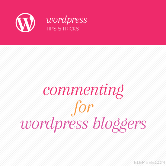Commenting for WordPress bloggers // Elembee.com
