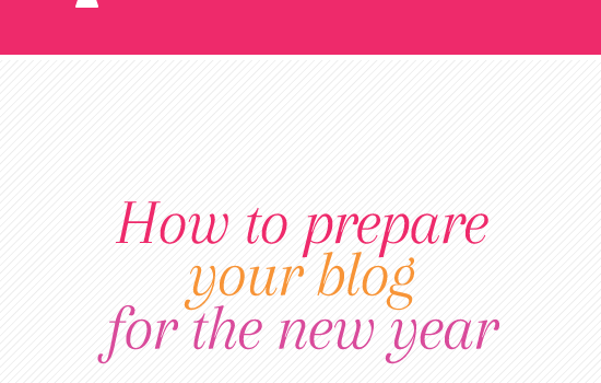 How to prepare your blog for the new year // Elembee.com