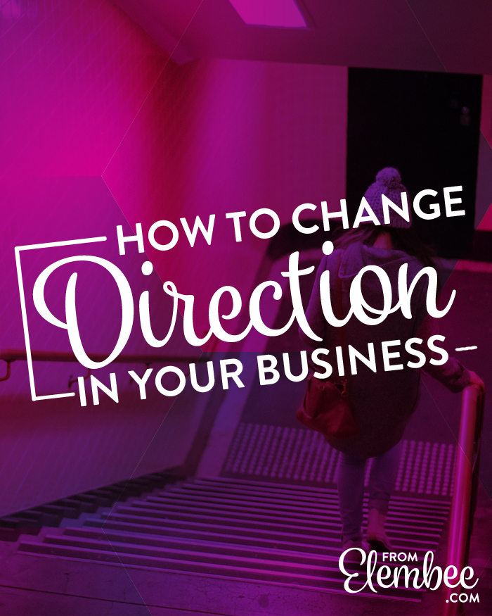 How to change business direction in your creative business
