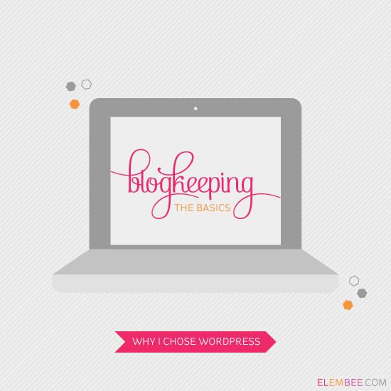 Blogkeeping // Why I chose WordPress // Elembee.com