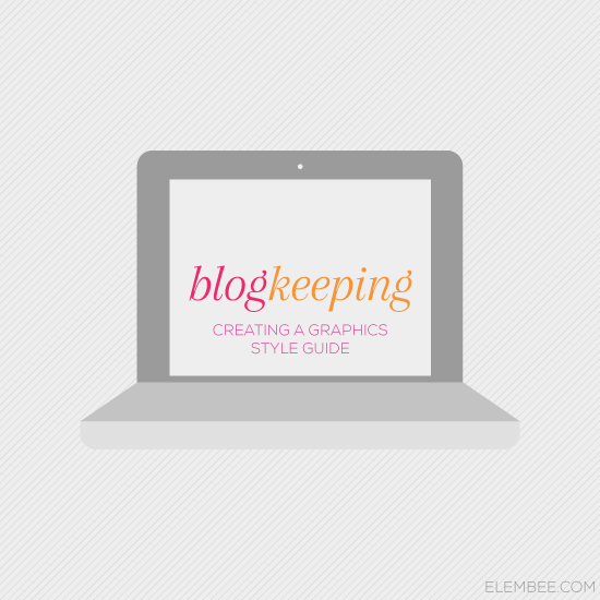 Blogkeeping // Creating a graphics style guide // Elembee.com