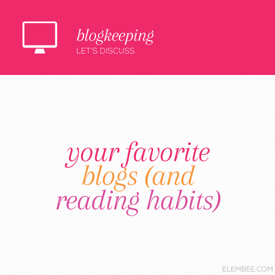 Your favorite blogs (and reading habits) // Elembee.com
