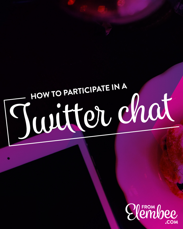 How to participate in a Twitter chat from elembee.com