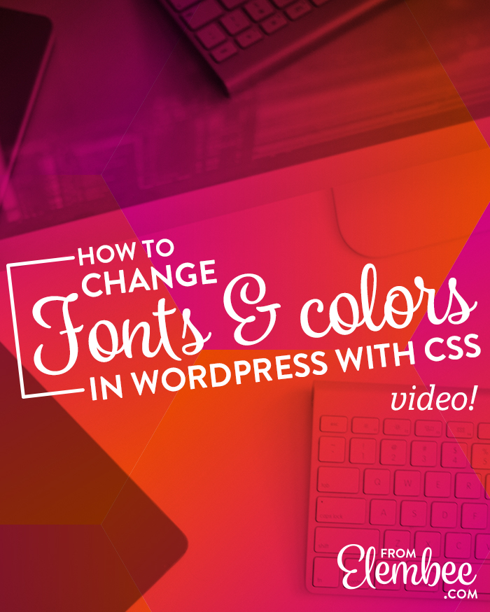 How to change fonts and colors in WordPress with CSS tutorial video