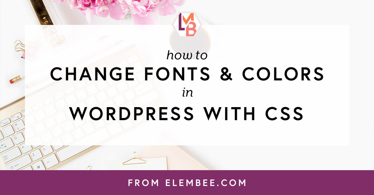 How to change fonts and colors in wordpress with css for Table th font color css